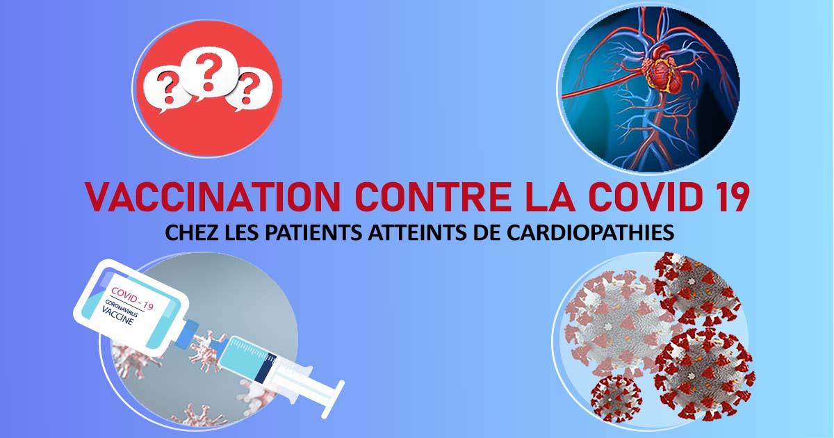 Vaccination contre la COVID 19 CHEZ LES PATIENTS ATTEINTS DE CARDIOPATHIES